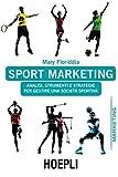 Sport marketing. Analisi, strumenti e strategie per gestire una società sportiva