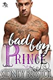 Bad Boy Prince: A Modern Fairy Tale (Twisted Royals Book 3)