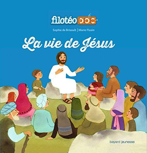 La vie de Jésus: LIVRE ANIME FILOTEODOC 3 par SOPHIE de BRISOULT