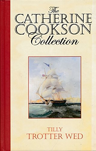 Tilly Trotter Wed (The Catherine Cookson Collection)