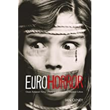 Euro Horror: Classic European Horror Cinema in Contemporary American Culture (New Directions in National Cinemas)