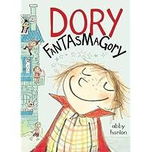 [Dory Fantasmagory] (By: Abby Hanlon) [published: January, 2015]
