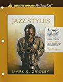 Jazz Styles: History and Analysis for Books a La Carte Plus