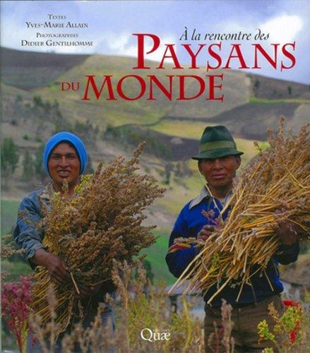 A la rencontre des paysans du monde par Yves-Marie Allain, Didier Gentilhomme