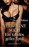 Verwöhne mich – Ein tabulos geiles Spiel: Erotischer Roman