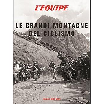 Le Grandi Montagne Del Ciclismo
