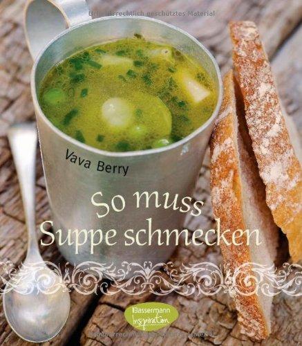 Preisvergleich Produktbild So muss Suppe schmecken!
