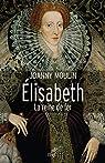 Elisabeth : La reine de fer par Moulin