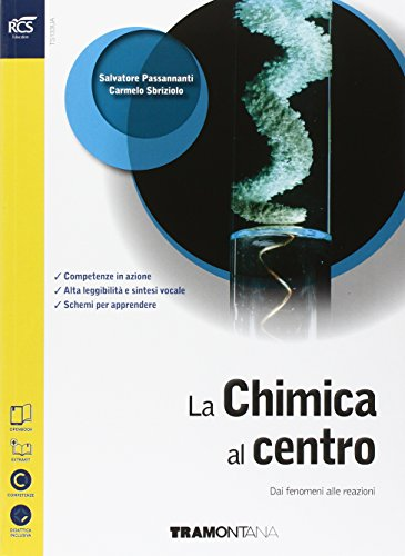 La chimica al centro. Dai fenomeni alle reazioni. Con extrakit-Openbook. Per le Scuole superiori. Con e-book. Con espansione online