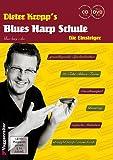 Kropps Blues Harp Schule inkl. CD und Bonus-DVD: die ultimative Anfängerbuch für Mundharmonika [Musiknoten] Dieter, Kr