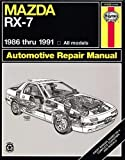 Mazda RX-7: 1986 thru 1991 - All models (Haynes Manuals)