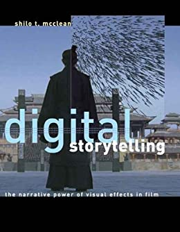 Digital Storytelling: The Narrative Power of Visual Effects in Film (MIT Press) de [McClean, Shilo T.]