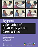 Jaypee'S Video Atlas Of Usmle Step 2 Cs Cases & Tips(8 Cases In 2 Dvds Duration 3 Hrs): Cases and Tips (with 2 DVDs)