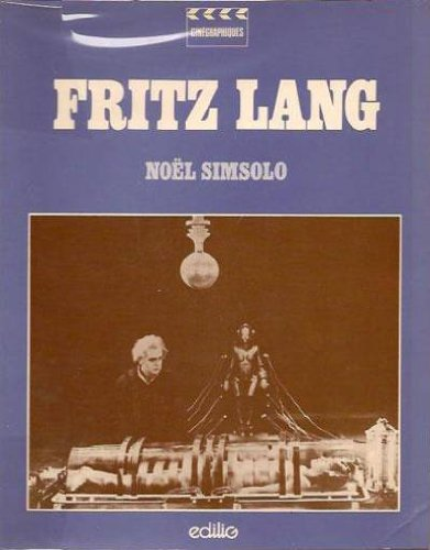 Fritz Lang par Noël Simsolo
