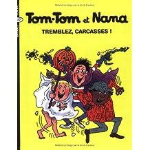 Tom-Tom et Nana, Tome 26 : Tremblez, carcasses !