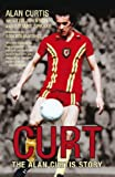Curt: The Alan Curtis Story (English Edition)