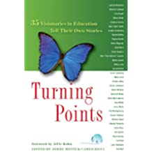 Turning Points: 35 Visionaries in Education Tell Their Own Storires (English Edition)