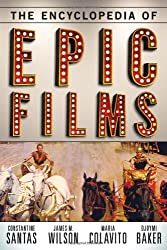 The Encyclopedia of Epic Films by Constantine Santas (2014-03-21)