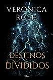 Destinos divididos (Las marcas de la muerte)