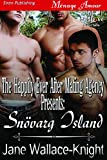 The Happily Ever After Mating Agency Presents: Snovarg Island [The Happily Ever After Mating Agency 1] (Siren Publishing Menage Amour ManLove)