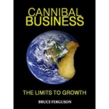 Cannibal Business The Limits To Growth (English Edition)