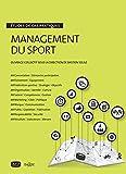 Management du sport en pratique. Études de cas pratiques: Études de cas : droit, gestion, marketing, stratégie...