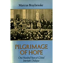 Pilgrimage of Hope: One Hundred Years of Global Interfaith Dialogue