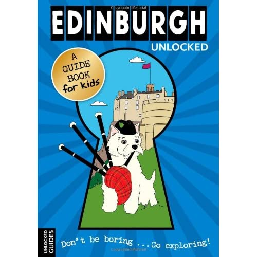 Edinburgh Unlocked (Unlocked Guides)