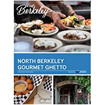 North Berkeley & Gourmet Ghetto (Visit Berkeley) (English Edition)