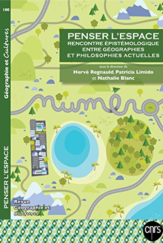 Penser l'espace: Rencontre épistémologique entre géographies et philosophies actuelles par Hervé Regnauld