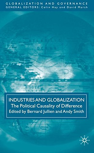 Industries and Globalization: The Political Causality of Difference: 0 (Globalization and Governance)