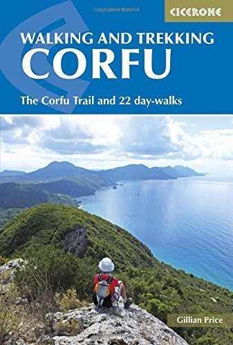 Walking and Trekking on Corfu: The Corfu Trail and 22 Outstanding Day-Walks (Cicerone Guides) by Gillian Price (2015-11-15)