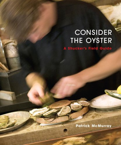Consider the Oyster: A Shucker's Field