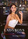 Ladyboys of Thailand, un Hommage à la Féminité, a Tribute to the Feminine