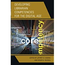 Developing Librarian Competencies for the Digital Age (Medical Library Association Books)