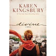 Divine by Karen Kingsbury (2015-03-01)