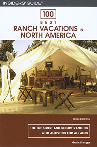 100 Best Ranch Vacations in North America: The Top Guest And Resort Ranches With Activities For All Ages Carolina Ranch