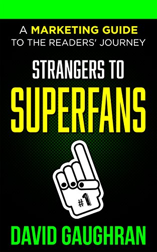 Strangers To Superfans: A Marketing Guide To The Readers' Journey (Let's Get Publishing Book 2) (English Edition)