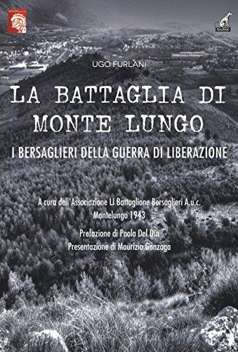 La battaglia di Monte Lungo. I bersaglieri della guerra di liberazione