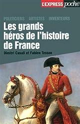Les grands héros de l'Histoire de France