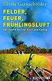 Felder, Feuer, Frühlingsluft: Der fünfte Fall für Steif und Kantig (Ein-Steif-und-Kantig-Krimi 5)