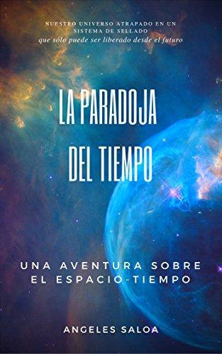La paradoja del tiempo: Una aventura sobre el espacio-tiempo por Angeles Saloa