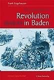 Kleine Geschichte der Revolution 1848/49 in Baden (Kleine Geschichte. Regionalgeschichte - fundiert und kompakt)