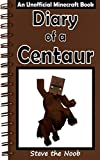 Diary of a Centaur (An Unofficial Minecraft Book)