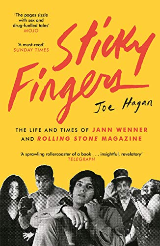 Sticky Fingers: The Life and Times of Jann Wenner and Rolling Stone Magazine