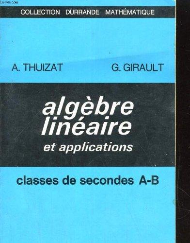 Algebre lineaire et applications. classes de secondes a-b