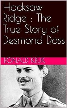 Hacksaw Ridge : The True Story of Desmond Doss (English Edition) par [Kruk, Ronald]