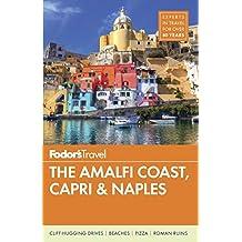 Fodor's The Amalfi Coast, Capri & Naples (Full-color Travel Guide, Band 8)