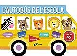 L'autobús de l'escola (Catalá - A Partir De 0 Anys - Projecte De 0 A 3 Anys - Llibres Manipulatius)