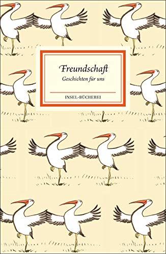 Freundschaft: Geschichten für uns (Insel-Bücherei)